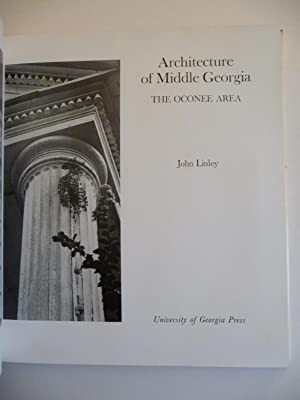 Architecture of Middle Georgia: The Oconee Area: Linley, John