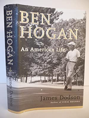 Ben Hogan: An American Life: Dodson, James