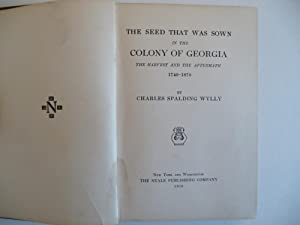 The Seed That Was Sown in the Colony of Georgia. The Harvest and the Aftermath, 1740-1870