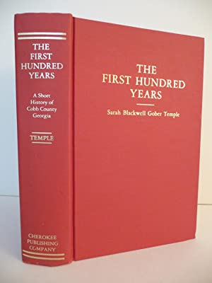 The First Hundred Years: A Short History of Cobb County, in Georgia: Temple, Sarah Blackwell Gober