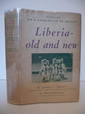 Liberia - Old and New: A Study in Its Social and Economic Background with Possibilities of ...