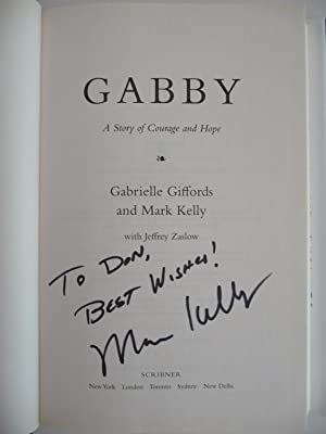 Gabby: A Story of Courage and Hope, (Inscribed by Mark Kelly): Giffords, Gabrielle; Kelly, Mark