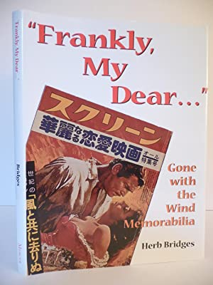 """Frankly, My Dear ."""" Gone with the Wind Memorabilia, (Signed): Bridges, Herb"""