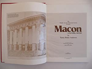The Middle Georgia Historical Society Presents Macon, A Pictorial History. (Signed, Numbered, ...