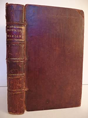 Memoirs of the Life, Character and Writings of the Late Reverend Philip Doddridge, D.D. of ...