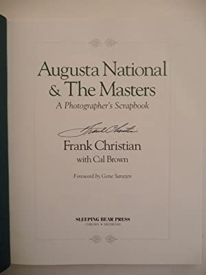 Augusta National & the Masters: A Photographer's Scrapbook, (Signed): Christian, Frank; ...