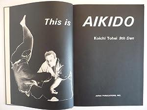 This is Aikido: Koichi Tohei 9th Dan