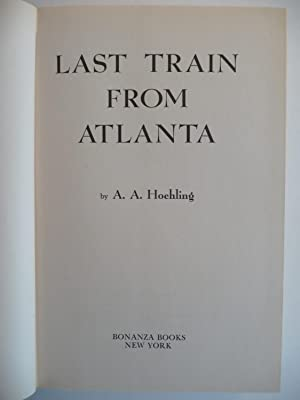 Last Train From Atlanta: A. A. Hoehling