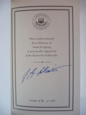 Name-Dropping: From F.D.R. On, (Signed): Galbraith, John Kenneth