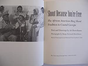 Shout Because You're Free: The African American Ring Shout Tradition in Coastal Georgia: ...
