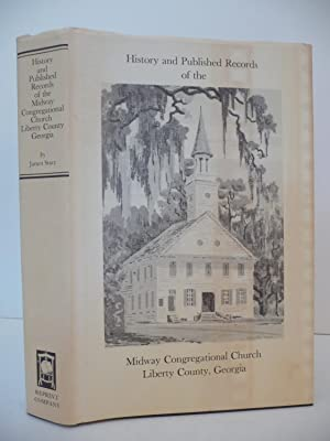 History and Published Records of the Midway Congregational Church, Liberty County, Georgia: Stacy, ...