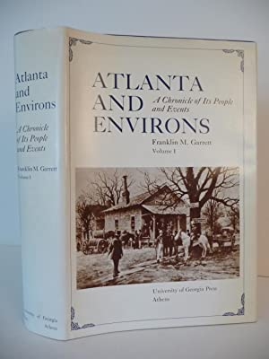 Atlanta and Environs: A Chronicle of its People and Events, (Volumes I only, Signed): Garrett, ...