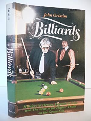BILLIARDS: Hustlers & Heroes, Legends & Lies and the Search for Higher Truth on the Green ...