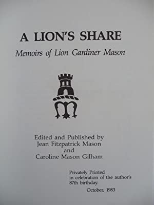 A Lion's Share: Memoirs of Lion Gardiner Mason, (Inscribed): Mason, Jean Fitzpatrick and ...