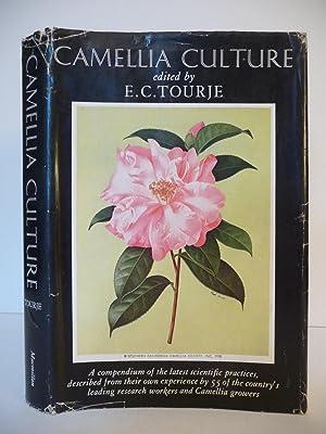 Camellia Culture: Tourje, E. C., (Edited by)