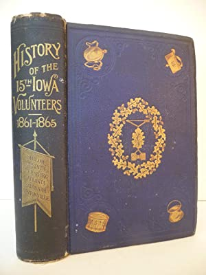 History of the Fifteenth Regiment, Iowa Veteran Volunteer Infantry, from October, 1861, to August, ...