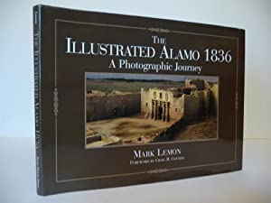 The Illustrated Alamo 1836: A Photographic Journey, (Signed by the author)