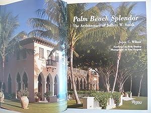 Palm Beach Splendor: The Architecture of Jeffery W. Smith: Wilson, Joyce C.