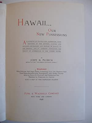 Hawaii, Our New Possessions. An Account of Travels and Adventure, with Sketches of the Scenery, ...