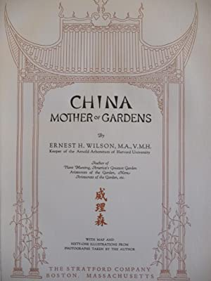 China, Mother of Gardens: Wilson, Ernest H.