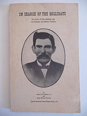 In Search of the Hollidays: The Story of Doc Holliday and His Holliday and McKay Families: ...