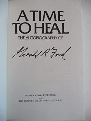 A Time to Heal: The Autobiography of Gerald R. Ford, (First Printing, Inscribed by the President): ...