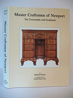 Master Craftsmen of Newport: the Townsends and: Moses, Michael