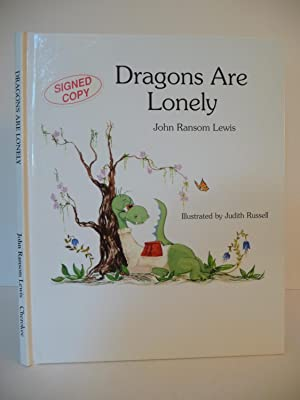 Dragons Are Lonely, (Inscribed by the author: Lewis, John Ransom