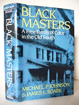 Black Masters: A Free Family of Color: Johnson, Michael P.