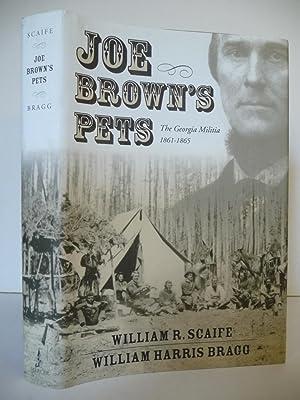 Joe Brown's Pets: The Georgia Militia, 1861-1865: Scaife, William R.