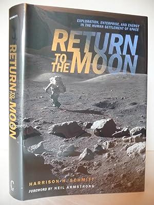 Return to the Moon: Exploration, Enterprise, and: Schmitt, Harrison