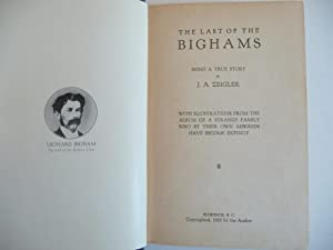 The Last of the Bighams; Being a True Story, (Rare First Edition): Zeigler, J. A.