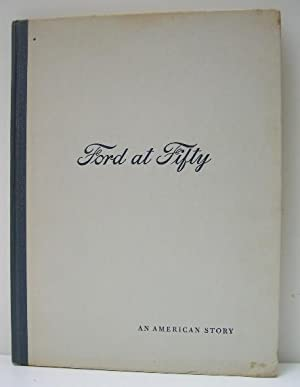 Ford at Fifty - An American Story: FORD Motor Company