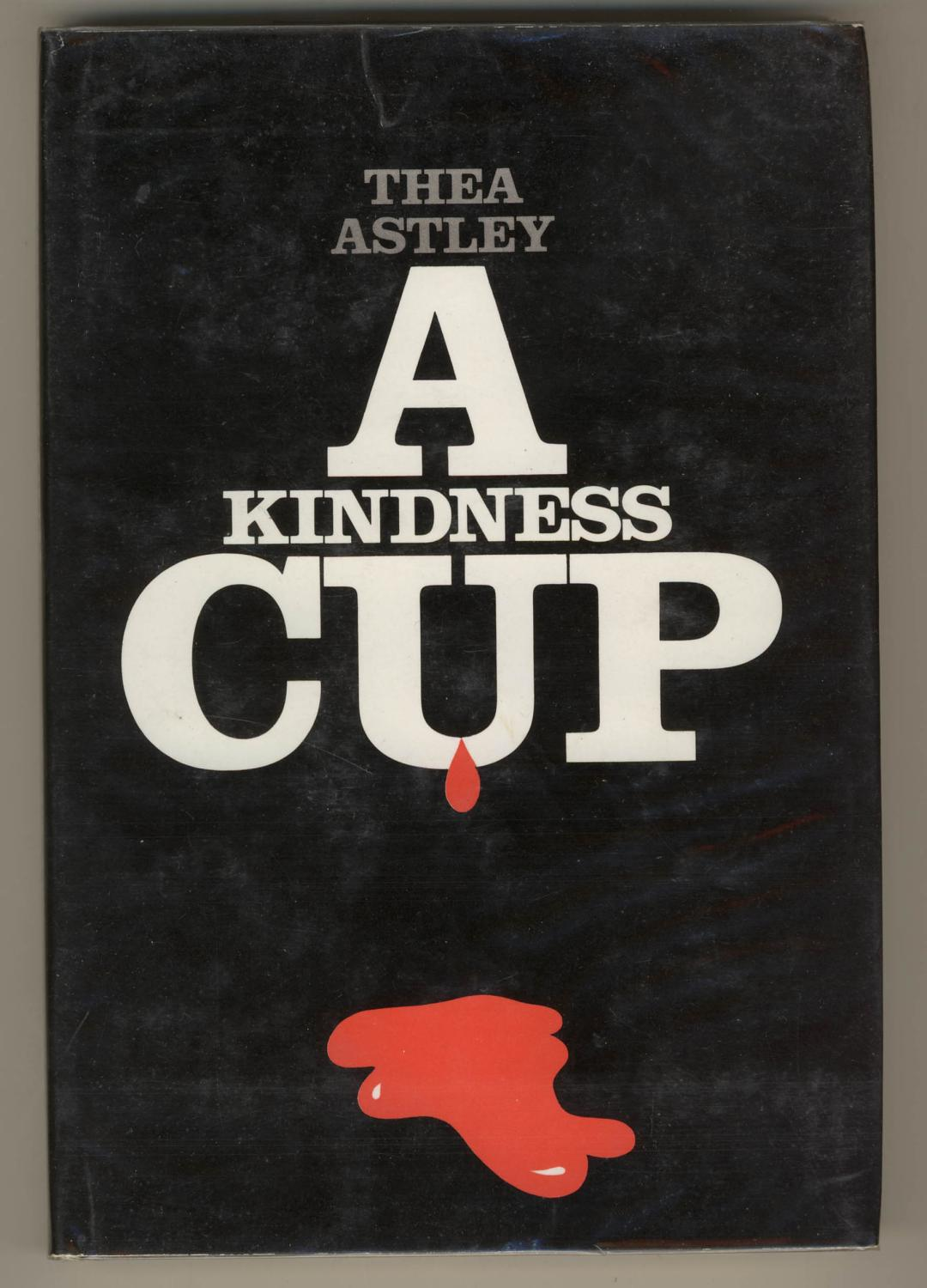 A Kindness Cup [Presentation Copy] Astley, Thea