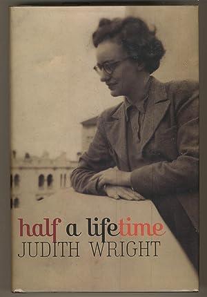 Half a Lifetime. Edited by Patricia Clarke: Wright, Judith, Clarke,