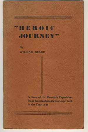 Heroic Journey : A Story of the: Beard, William