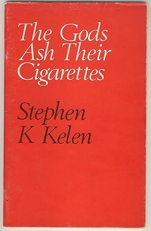 The Gods Ash Their Cigarettes (Gargoyle Poets,: Kelen, Stephen K.