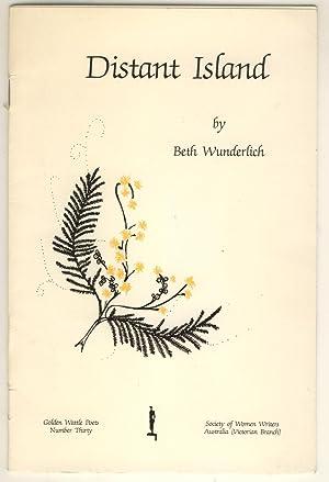 Distant Island (Golden Wattle Poets, Number Thirty): Wunderlich, Beth