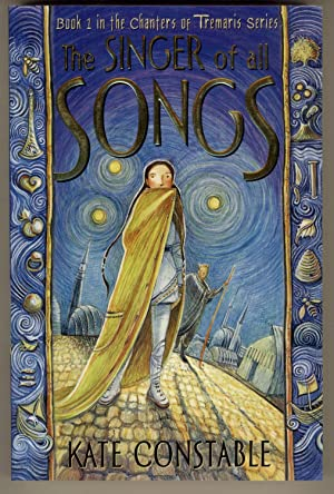 The Singer of All Songs (Chanters of Tremaris, Book 1): Constable, Kate