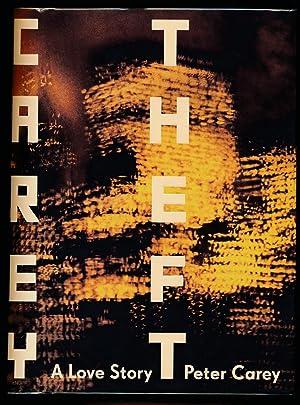 Theft : A Love Story: Carey, Peter