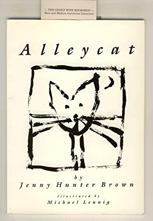 Alleycat. Illustrations by Michael Leunig: Brown, Jenny Hunter,