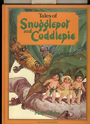 Tales of Snugglepot and Cuddlepie. The Original: Gibbs, May, Noela