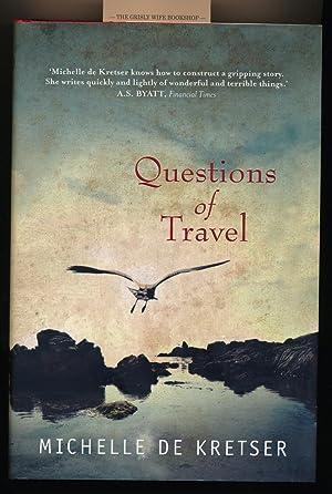 Questions of Travel [Signed]: De Kretser, Michelle