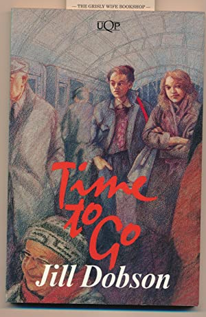 Time to Go. (UQP Young Adult Fiction): Dobson, Jill