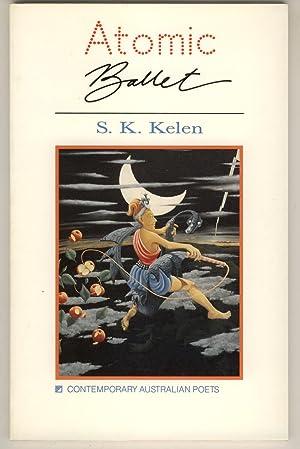 Atomic Ballet (Contemporary Australian Poets) [Signed]: Kelen, S. [Stephen]