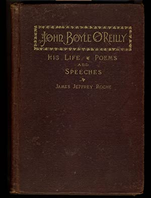 Life of John Boyle O'Reilly. Together With: Roche, James Jeffrey