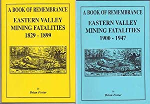 Book of Remembrance; Eastern Valley Mining Fatalities 1829-1899 & 1900-1947 [TWO BOOKS]: Foster...