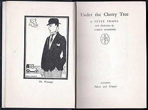 Under The Cherry Tree: Traill pseud. [i.e. Guy Mainwaring Morton.], Peter