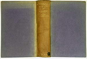 Suggestive Inquiry into the Hermetic Mystery with a Dissertation on the More Celebrated of the ...