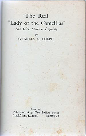 "Real ""Lady Of The Camellias"" And Other Women Of Quality: Dolph, Charles A"